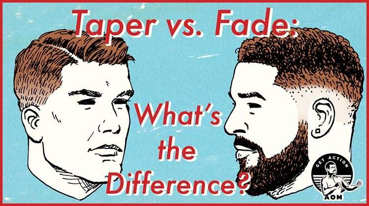 Men's Hairstyles: What's the Difference Between a Taper and a Fade?