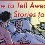 How to Tell Awesome Stories to Your Kids