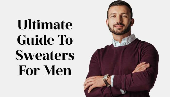Which Sweaters Are Attractive? | Ultimate Man's Guide To Choosing A Sweater