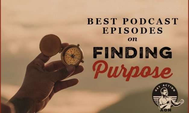 The 5 Best AoM Podcast Episodes on Finding Meaning and Purpose