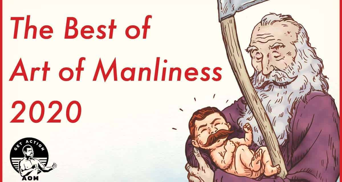 Best of Art of Manliness 2020