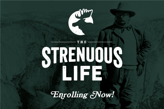 It is an Enrollment for The Strenuous life.
