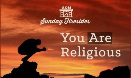 Sunday Firesides: You Are Religious