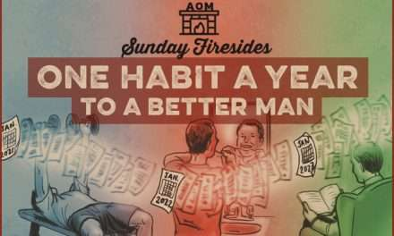 Sunday Firesides: One Habit a Year to a Better Man