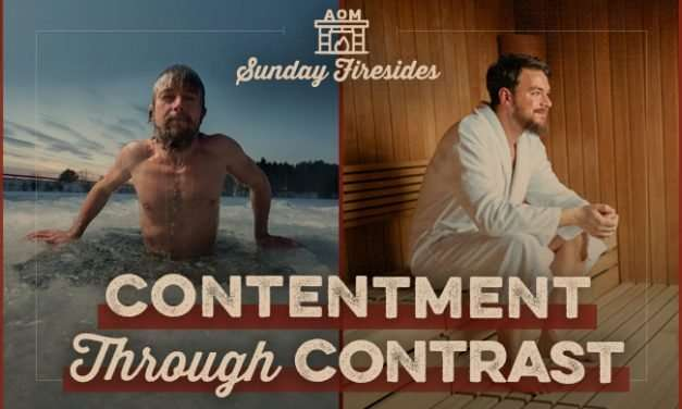 Sunday Firesides: Contentment Through Contrast