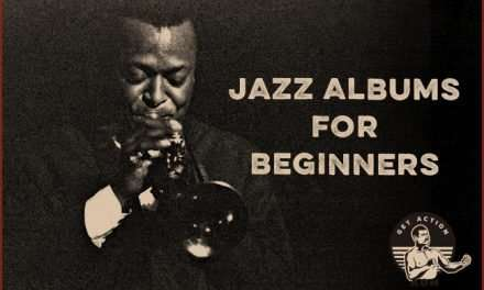 Want to Get Into Jazz? Listen to These 10 Albums First