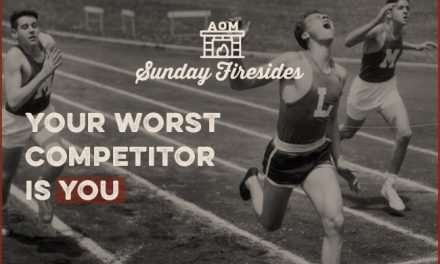 Sunday Firesides: Your Worst Competitor Is You