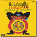 "The Black Smiths ""I Know Three Words in Spanish"""