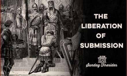 Sunday Firesides: The Liberation of Submission