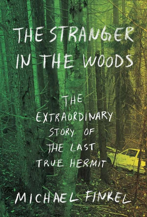 Book cover of Stranger in the woods by Michael Finkel.