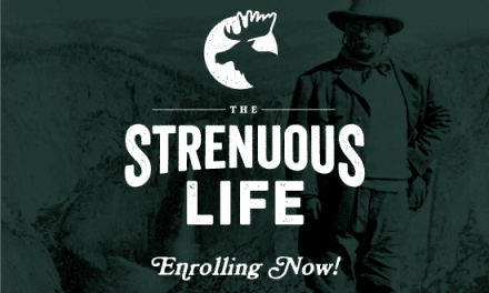 Summer Enrollment of the Strenuous Life Is Now Open!