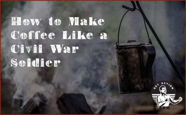 How to Make Coffee Like a Civil War Soldier