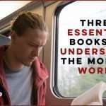 3 Essential Books for Understanding Our Disorienting Modern World