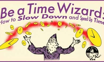 Be a Time Wizard: How to Slow Down and Speed Up Time