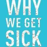 Podcast #747: Why We Get Sick
