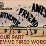 Sunday Firesides: Do Your Part to Revive Tired Words