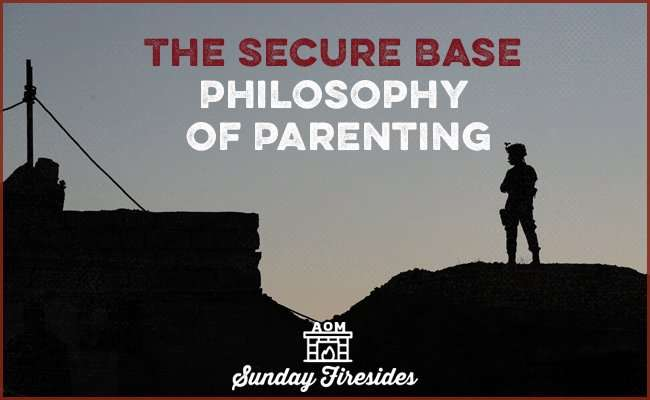 Sunday Firesides: The Secure Base Philosophy of Parenting